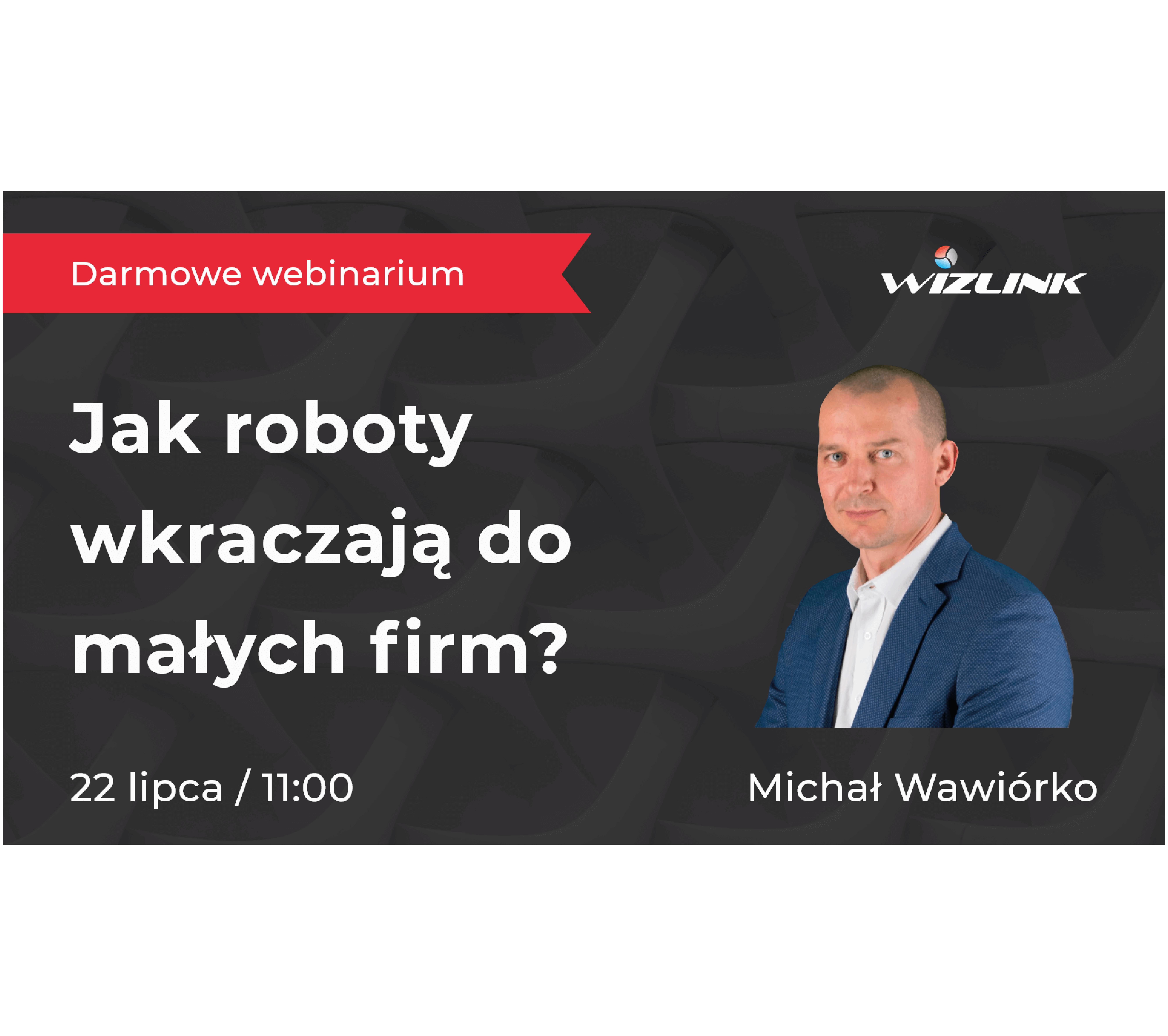 Read more about the article Jak roboty wkraczają do małych firm? Bezpłatny webinar
